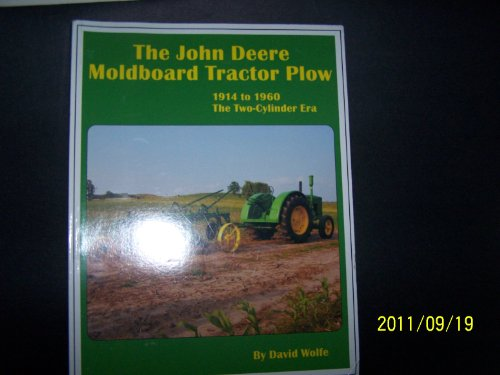 9781427629272: The John Deere Moldboard Tractor Plow - 1914 to 1960 (The Two-cylinder Era)