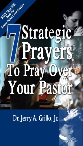 9781427631725: 7 Strategic Prayers To Pray Over Your Pastor by Dr. Jerry A. Grillo (2008-09-01)