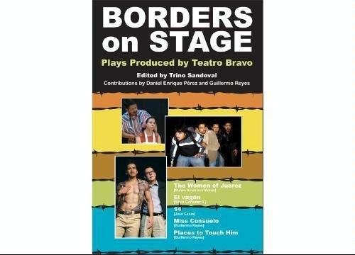 Borders on Stage: Plays Produced by Teatro Bravo.: Sandoval, Trino (ed)