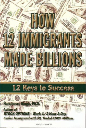 9781427638731: How 12 Immigrants Made Billions- 12 Keys to Success