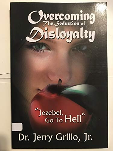 9781427639868: Overcoming the Seduction of Disloyalty