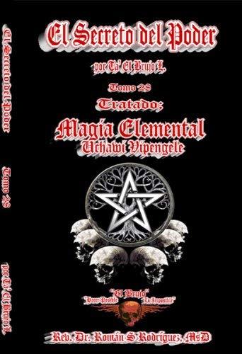 9781427646668: El Secreto del Poder Tomo 28: Tratado Magia Elemental; Uchawi Vipengele. La Esencia Formadora De Todas las Cosas