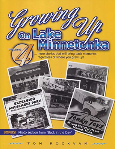 Growing up on Lake Minnetonka. Volume 4: Tom Rockvam