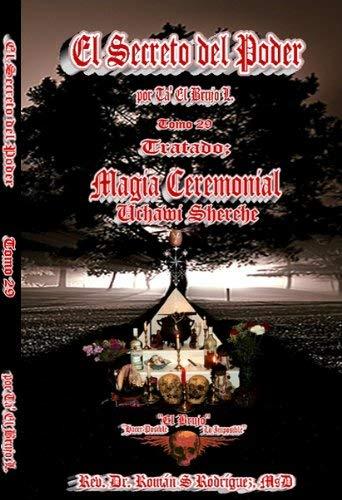 9781427647832: El Secreto del Poder Tomo 29: Tratado Tratado Magia Ceremonial; Uchawi Sherehe. La Esencia Creadora De Todas las Cosas.