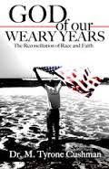 9781427650115: God of Our Weary Years: The Reconciliation of Race and Faith