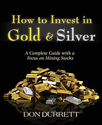 9781427650245: How to Invest in Gold and Silver: A Complete Guide with a Focus on Mining Stocks