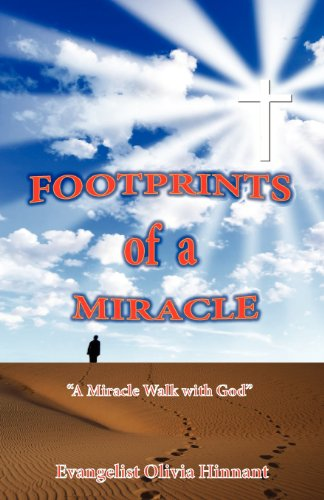 Footprints of a Miracle: A Miracle Walk with God: Olivia Hinnant