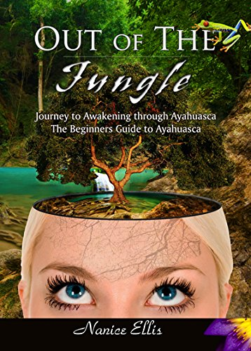 9781427655318: Out of The Jungle - Beginners Guide to Ayahuasca