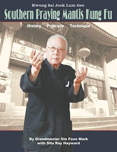 9781427695239: Southern Praying Mantis Kung Fu: Kwong Sai Jook Lum Gee