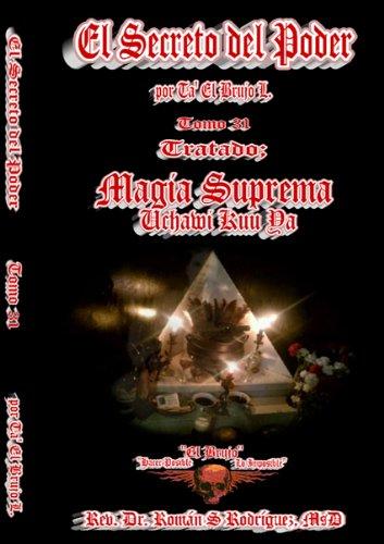 9781427695291: El Secreto Del Poder. Tomo 31: Tratado Magia Suprema; Uchawi Kuu Ya. La Esencia Dominadora De Dios, Angeles y Demonios.