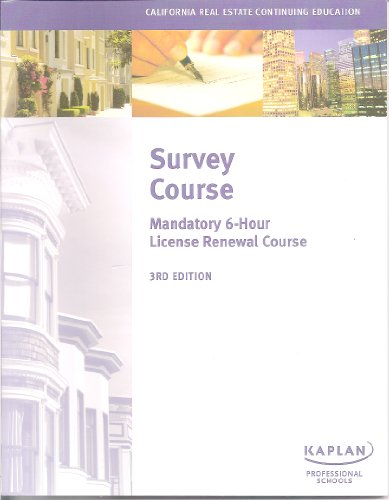 Survey Course - Mandatory 6-Hour License Renewal Course - 3rd Edition (California Real Estate ...