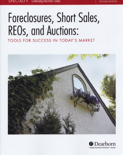 Foreclosures, Short Sales, Reos, and Auctions (Tools for success in todays market)