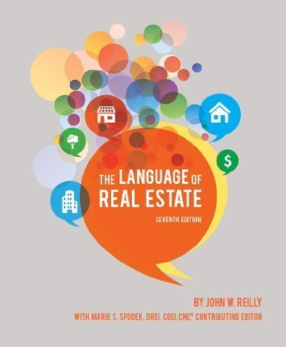 The Language of Real Estate, 7th Edition: John W. Reilly
