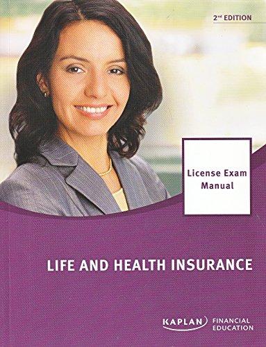 Kaplan Life and Health Insurance National License Exam Manual - 2nd Edition 2010 (License Exam ...