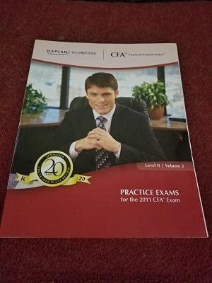 CFA Level II Practice Exams (Schweser 2011): Kaplan/Schweser