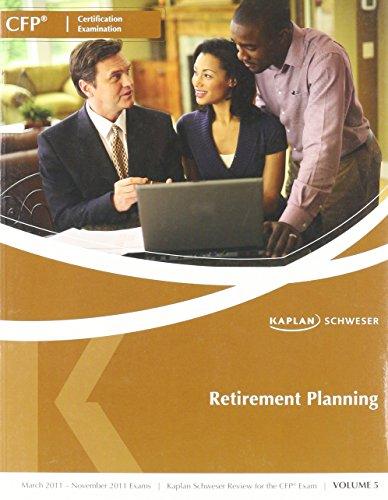 Retirement Planning (CFP Certification Examination, Volume 5): Kaplan Schweser