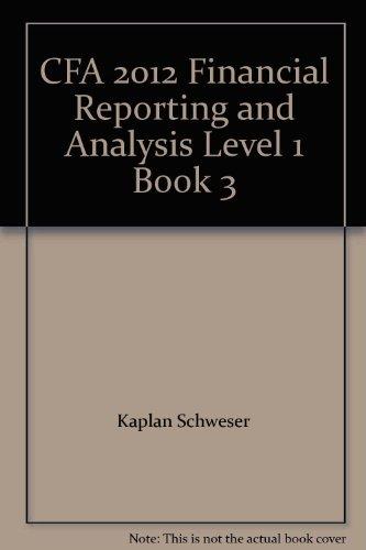 CFA 2012 Financial Reporting and Analysis Level: Kaplan Schweser