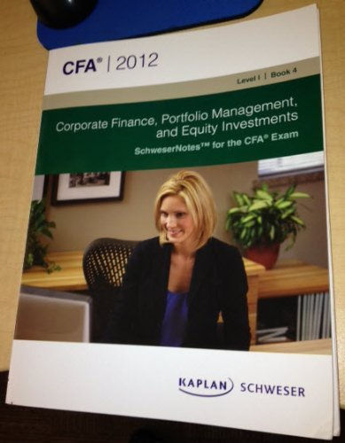 Corporate Finance, Portfolio Management, and Equity Investments: Schweser