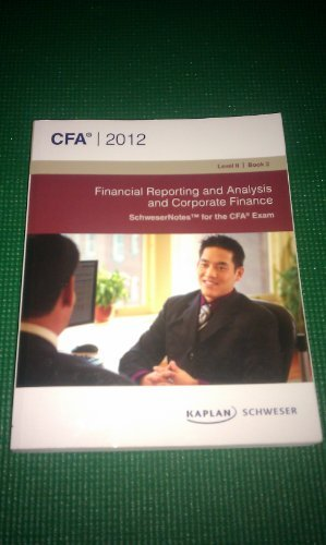 9781427736192: CFA Level II Financial Reporting and Analysis, and Corporate Finance (Schweser 2012)