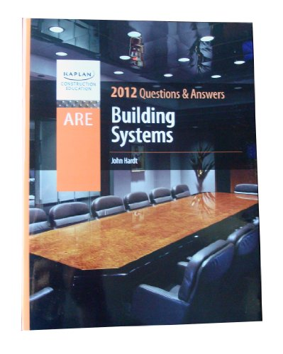 9781427737441: KAPLAN Construction Education - ARE 4.0 - Building Systems - Practice Questions and Answers (KAPLAN Construction Education)