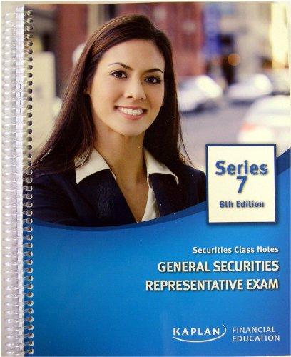 Kaplan Series 7 Securities Class Notes General Securities Representative Exam: Kaplan Financial ...