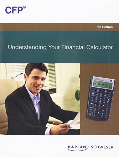 Understanding Your Financial Calculator, 5th Edition: Kaplan