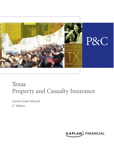 Texas Property & Casualty Insurance License Exam: Kaplan Financial