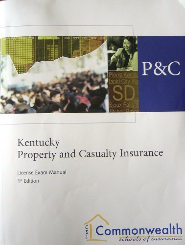 Kentucky Property and casualty Insurance: License Exam: Commonwealth Schools of
