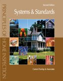 Principles of Home Inspection: Systems and Standards,: Carson Dunlop And