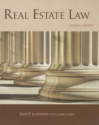 Real Estate Law, 7th Edition (REAL ESTATE: Klayman, Elliot, Karp,