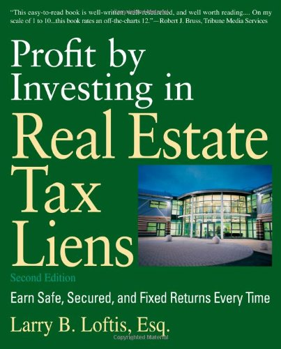 9781427795953: Profit by Investing in Real Estate Tax Liens: Earn Safe, Secured, and Fixed Returns Every Time