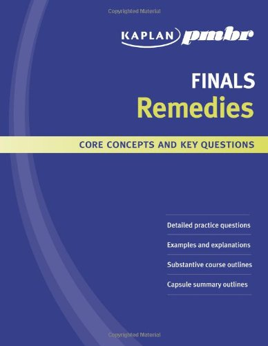 Kaplan PMBR FINALS: Remedies: Core Concepts and Key Questions: PMBR, Kaplan; Mcelroy, Lisa