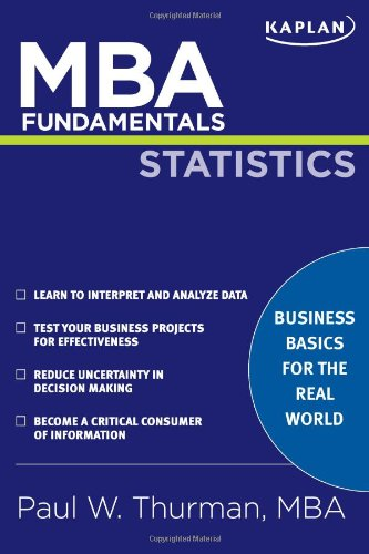 MBA Fundamentals Statistics (Kaplan MBA Fundamentals): Paul W Thurman