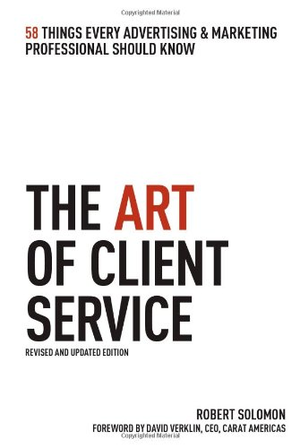 9781427796714: The Art of Client Service: 58 Things Every Advertising & Marketing Professional Should Know, Revised and Updated Edition
