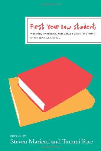 First Year Law Student: Wisdom, Warnings, and: Kaplan; Editor-Steven Marietti;
