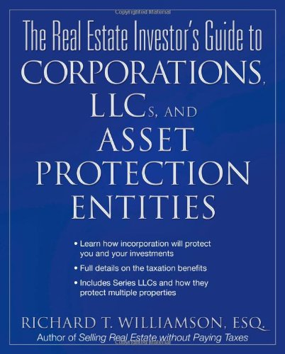 The Real Estate Investors Guide to Corporations,