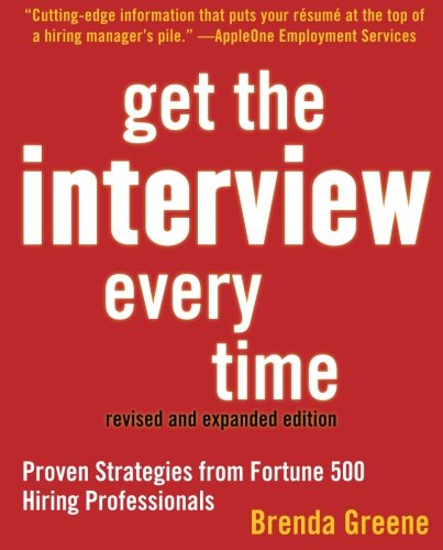 9781427797148: Get the Interview Every Time: Proven Resume and Cover Letter Strategies from Fortune 500 Hiring Professionals