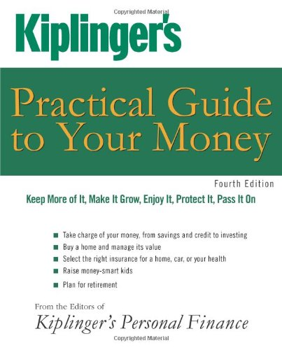 9781427797285: Kiplinger's Practical Guide to Your Money: Keep More of It, Make It Grow, Enjoy It, Protect It, Pass It On (Kiplinger's Personal Finance)