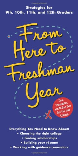 9781427797483: From Here to Freshman Year: Tips, Timetables, and To Dos that Get You into College (From Here to Freshman Year: Tips, Timetables, & to DOS That)