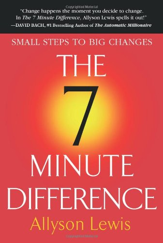 The 7 Minute Difference: Small Steps to: Lewis, Allyson