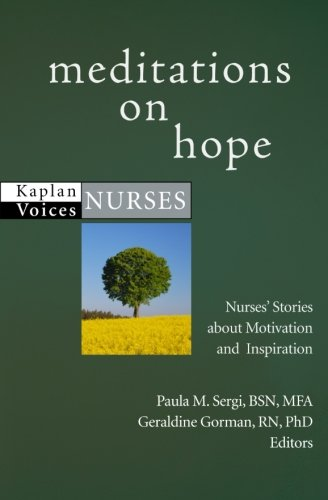 Meditations on Hope: Nurses' Stories about Motivation and Inspiration (Kaplan Voices)