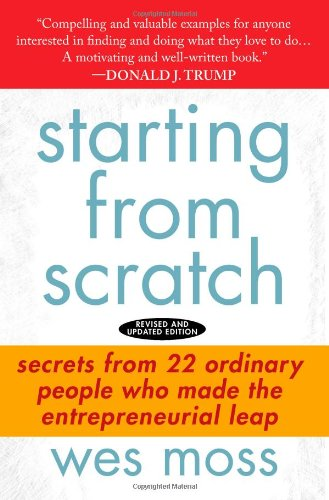 9781427798282: Starting From Scratch: Secrets from 22 Ordinary People Who Made the Entrepreneurial Leap