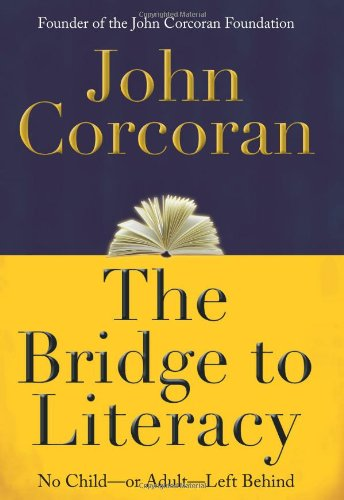 9781427798299: The Bridge to Literacy: No Child--or Adult--Left Behind