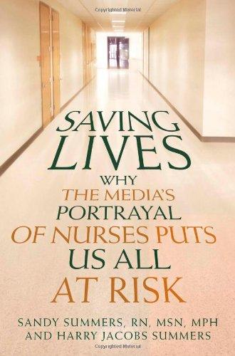 9781427798459: Saving Lives: Why the Media's Portrayal of Nurses Puts Us All at Risk (Kaplan Voices Nurses)