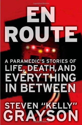 En Route: A Paramedics Stories of Life,