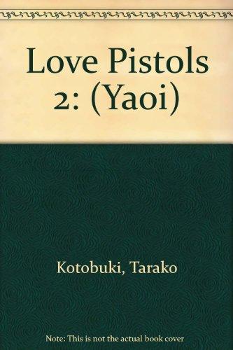9781427830876: Love Pistols 2: (Yaoi)