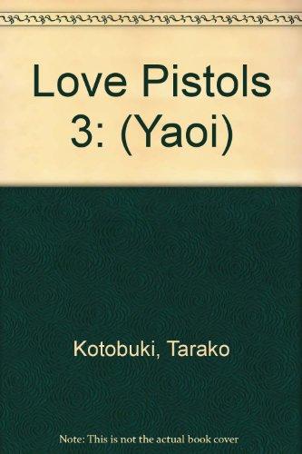 9781427830883: Love Pistols 3: (Yaoi)