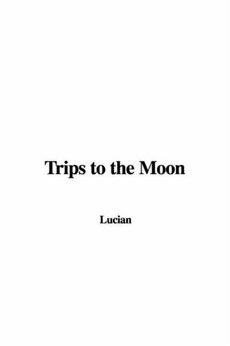 9781428002371: Trips to the Moon