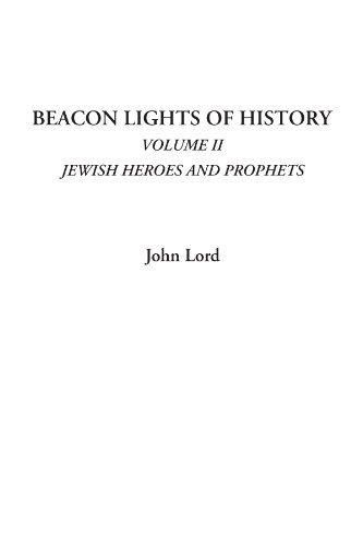 9781428003873: Beacon Lights of History (Volume II: Jewish Heroes and Prophets)