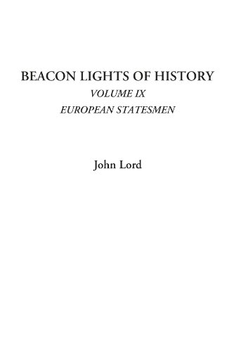 Beacon Lights of History, Volume Ix : Lord, John